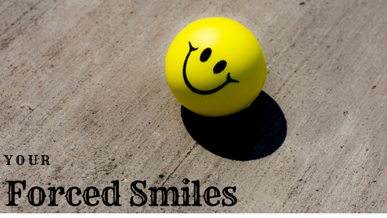 Your Forced Smiles